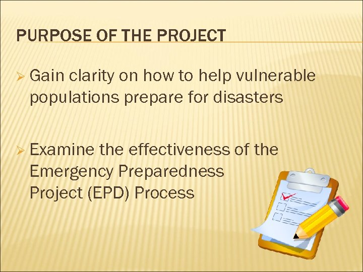 PURPOSE OF THE PROJECT Ø Gain clarity on how to help vulnerable populations prepare