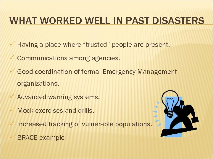 """WHAT WORKED WELL IN PAST DISASTERS P Having a place where """"trusted"""" people are"""
