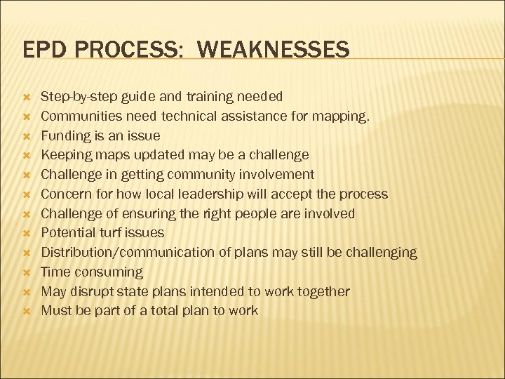 EPD PROCESS: WEAKNESSES Step-by-step guide and training needed Communities need technical assistance for mapping.