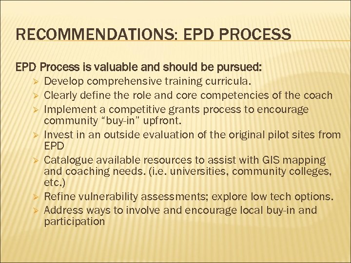 RECOMMENDATIONS: EPD PROCESS EPD Process is valuable and should be pursued: Ø Develop comprehensive