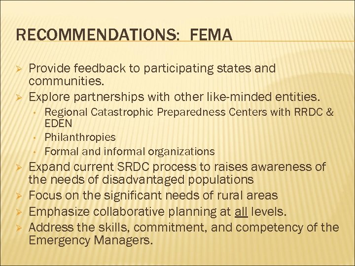 RECOMMENDATIONS: FEMA Ø Ø Provide feedback to participating states and communities. Explore partnerships with