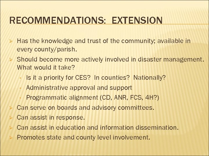 RECOMMENDATIONS: EXTENSION Ø Ø Ø Has the knowledge and trust of the community; available