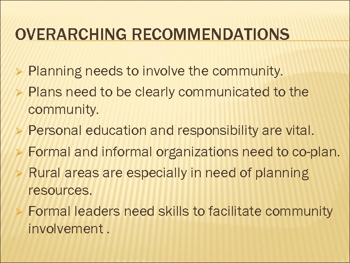 OVERARCHING RECOMMENDATIONS Ø Ø Ø Planning needs to involve the community. Plans need to
