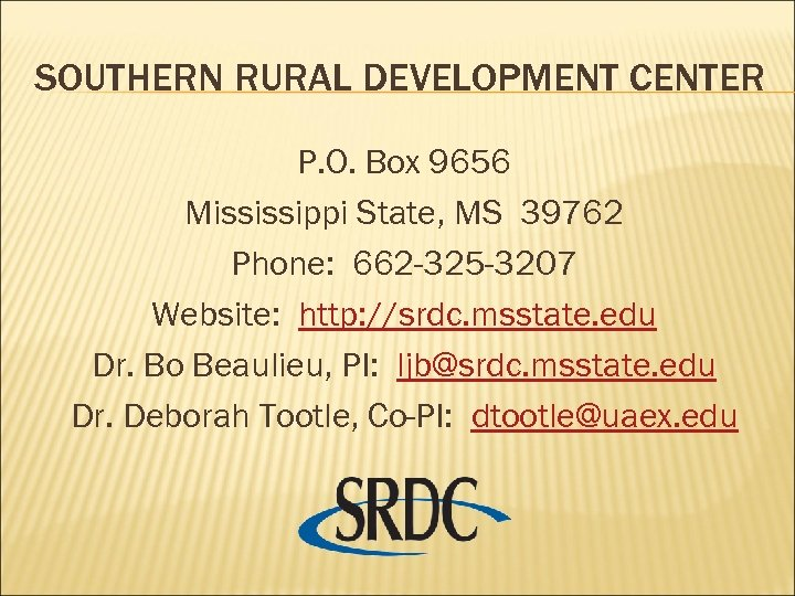 SOUTHERN RURAL DEVELOPMENT CENTER P. O. Box 9656 Mississippi State, MS 39762 Phone: 662