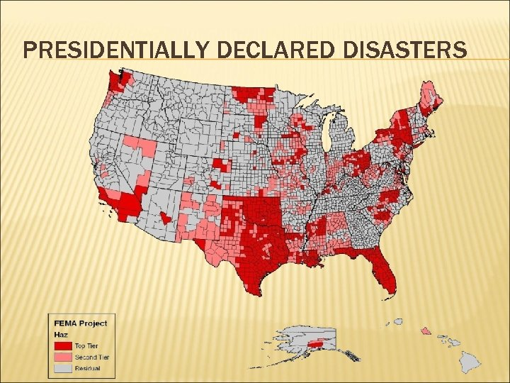 PRESIDENTIALLY DECLARED DISASTERS