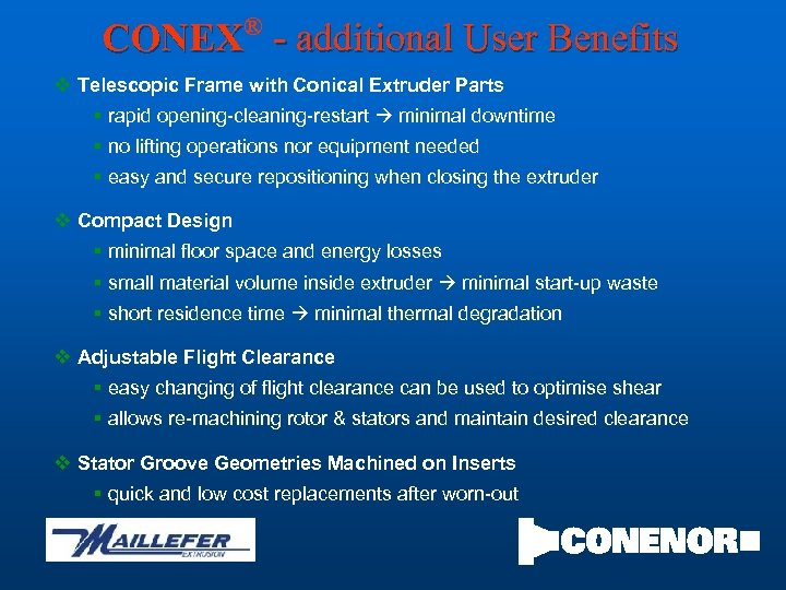 ® CONEX - additional User Benefits v Telescopic Frame with Conical Extruder Parts §