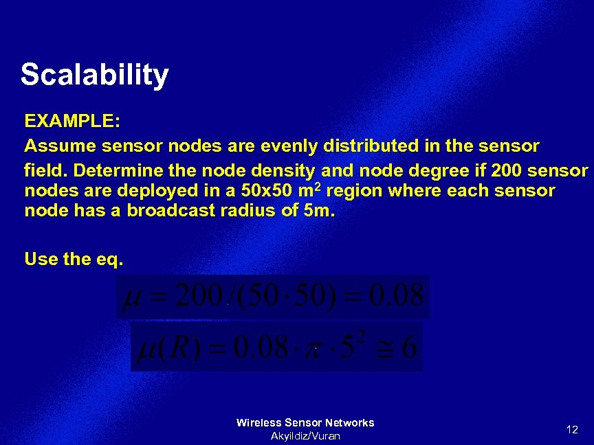 Scalability EXAMPLE: Assume sensor nodes are evenly distributed in the sensor field. Determine the