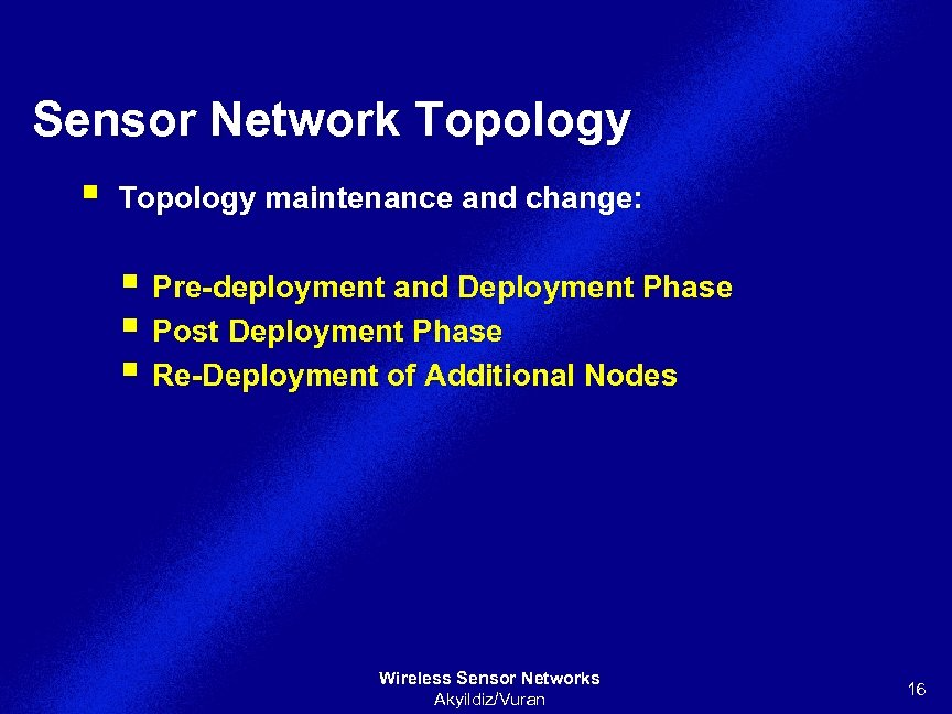 Sensor Network Topology § Topology maintenance and change: § Pre-deployment and Deployment Phase §