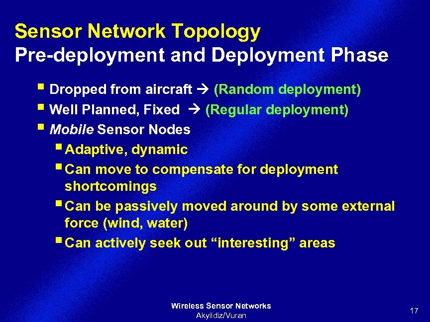 Sensor Network Topology Pre-deployment and Deployment Phase § Dropped from aircraft (Random deployment) §