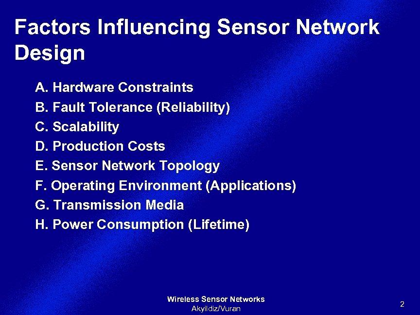 Factors Influencing Sensor Network Design A. Hardware Constraints B. Fault Tolerance (Reliability) C. Scalability