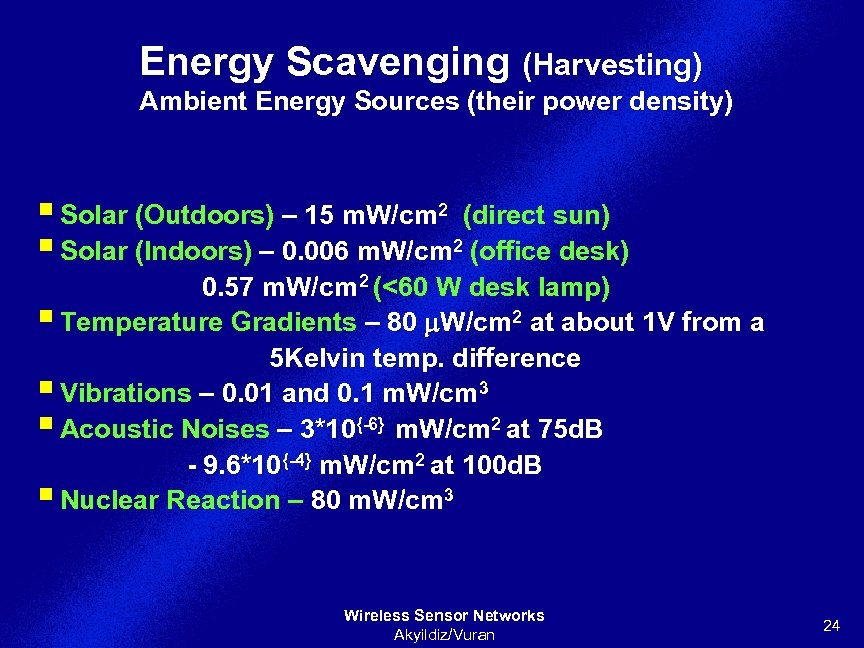 Energy Scavenging (Harvesting) Ambient Energy Sources (their power density) § Solar (Outdoors) – 15