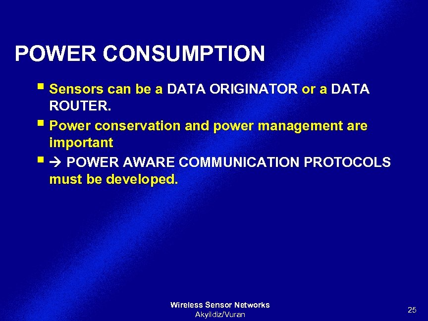 POWER CONSUMPTION § Sensors can be a DATA ORIGINATOR or a DATA ROUTER. §