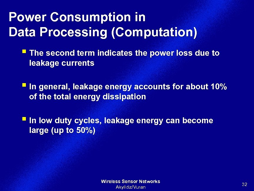 Power Consumption in Data Processing (Computation) § The second term indicates the power loss