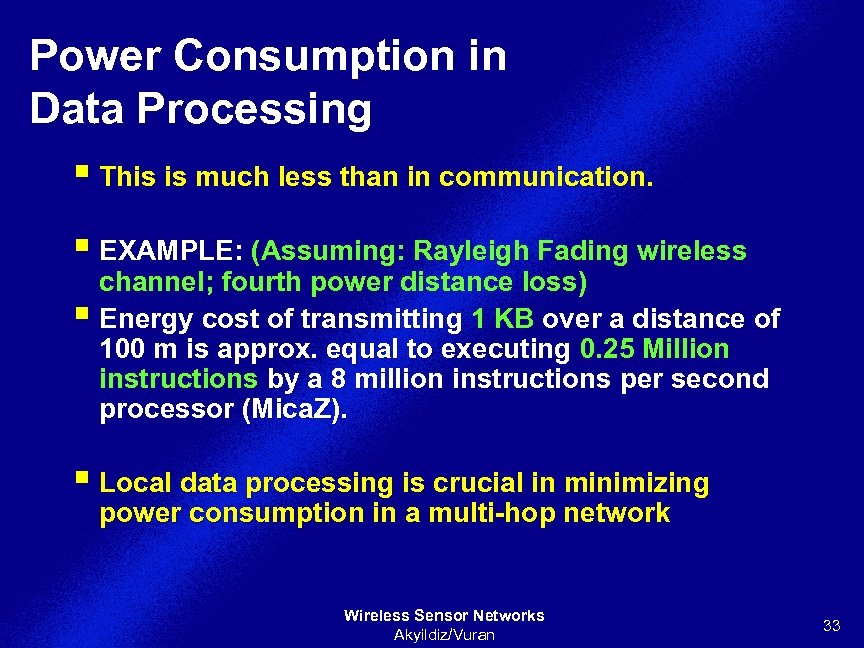 Power Consumption in Data Processing § This is much less than in communication. §