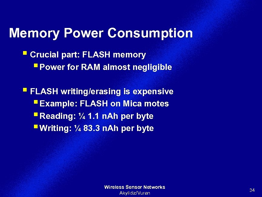 Memory Power Consumption § Crucial part: FLASH memory § Power for RAM almost negligible