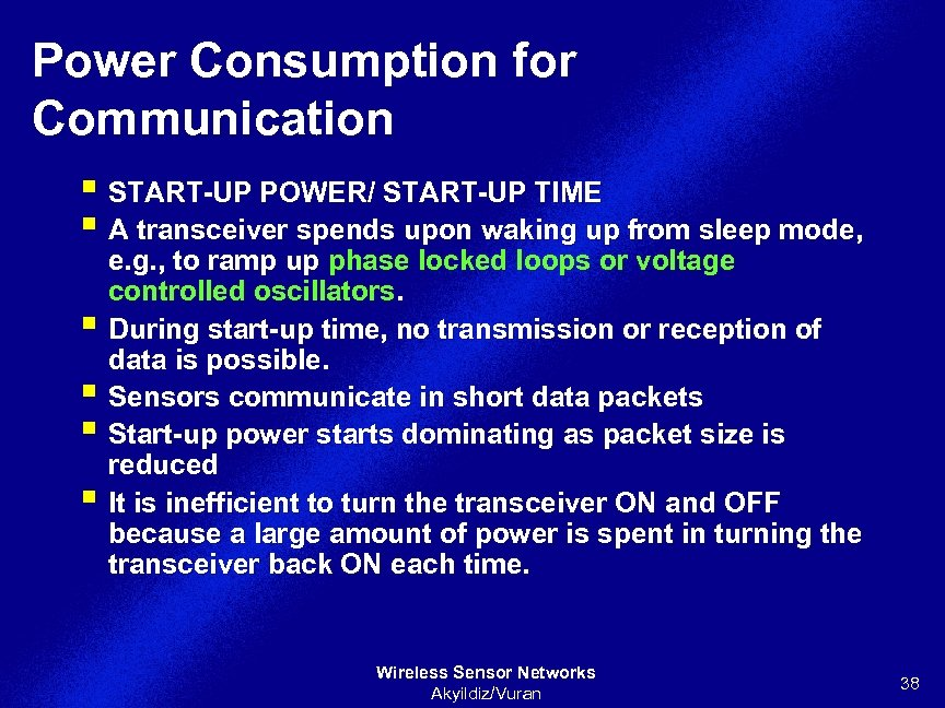 Power Consumption for Communication § START-UP POWER/ START-UP TIME § A transceiver spends upon