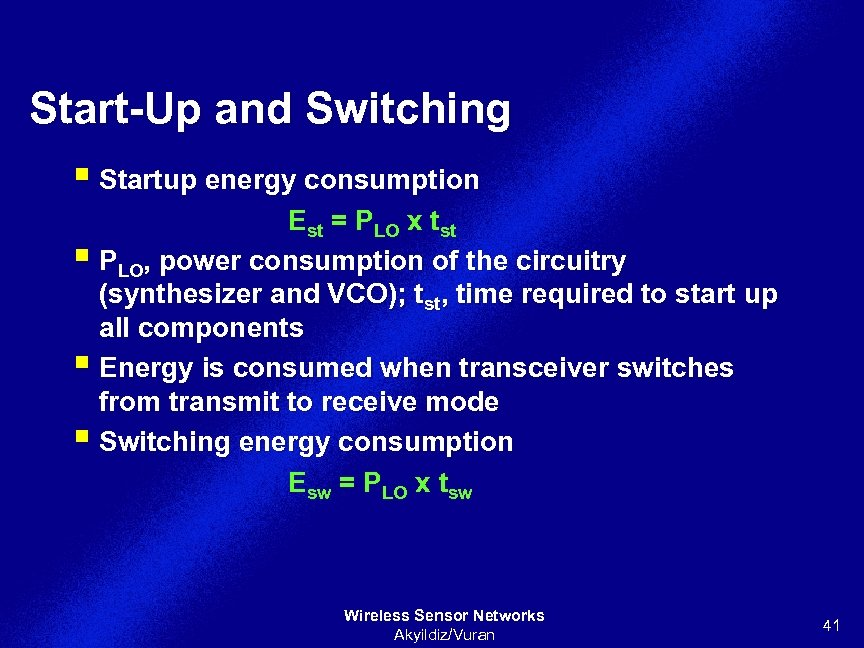 Start-Up and Switching § Startup energy consumption Est = PLO x tst § PLO,
