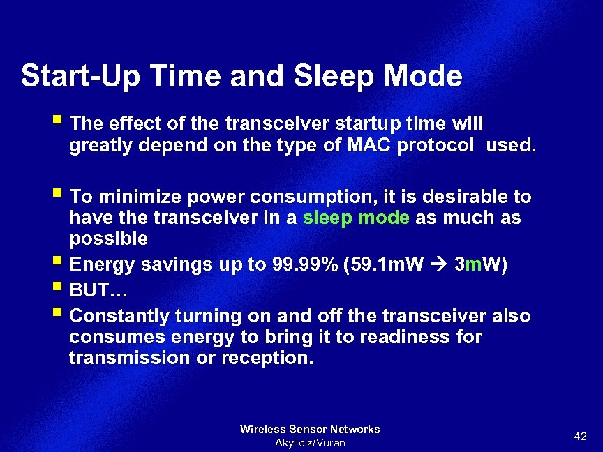 Start-Up Time and Sleep Mode § The effect of the transceiver startup time will