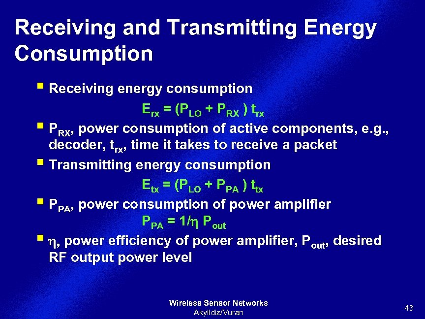Receiving and Transmitting Energy Consumption § Receiving energy consumption Erx = (PLO + PRX