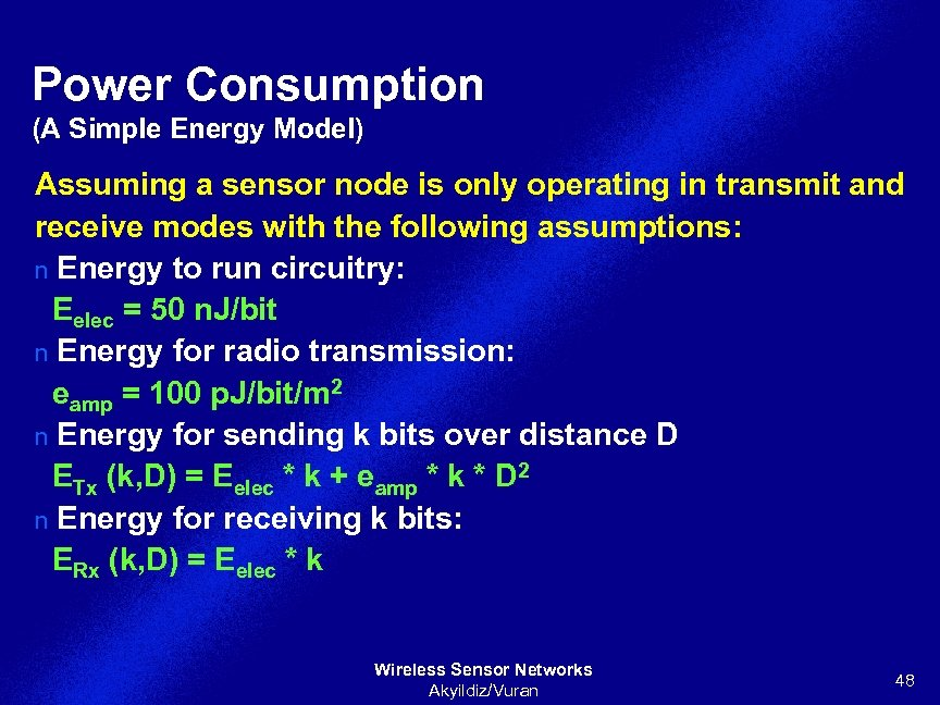 Power Consumption (A Simple Energy Model) Assuming a sensor node is only operating in