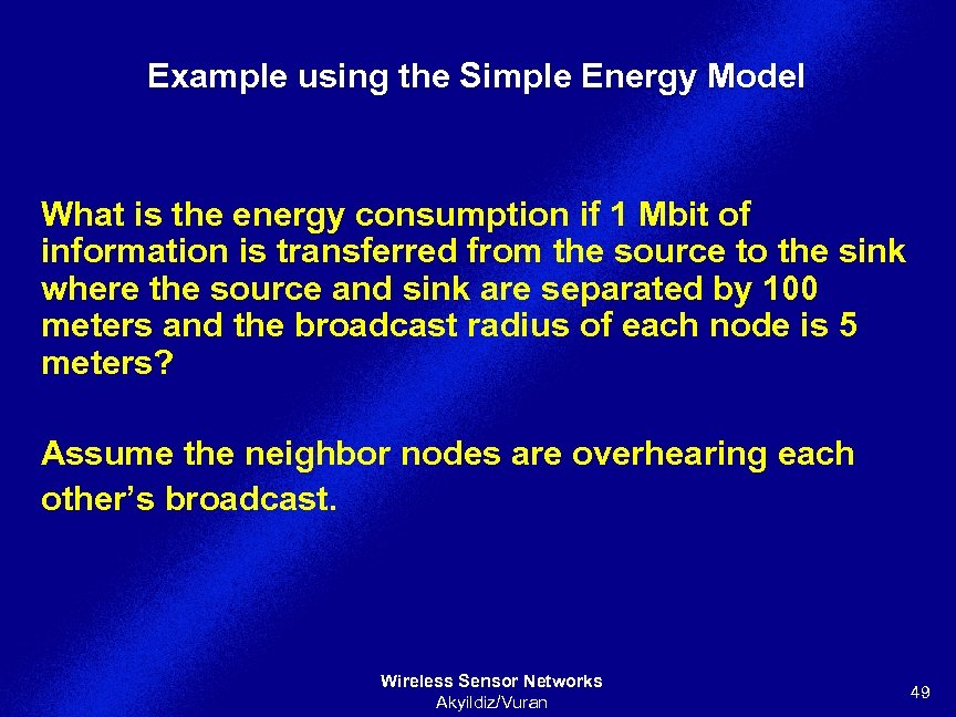 Example using the Simple Energy Model What is the energy consumption if 1 Mbit