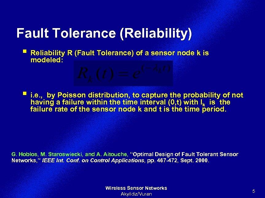 Fault Tolerance (Reliability) § Reliability R (Fault Tolerance) of a sensor node k is