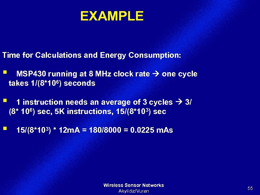 EXAMPLE Time for Calculations and Energy Consumption: § MSP 430 running at 8 MHz