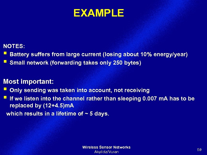 EXAMPLE NOTES: § Battery suffers from large current (losing about 10% energy/year) § Small