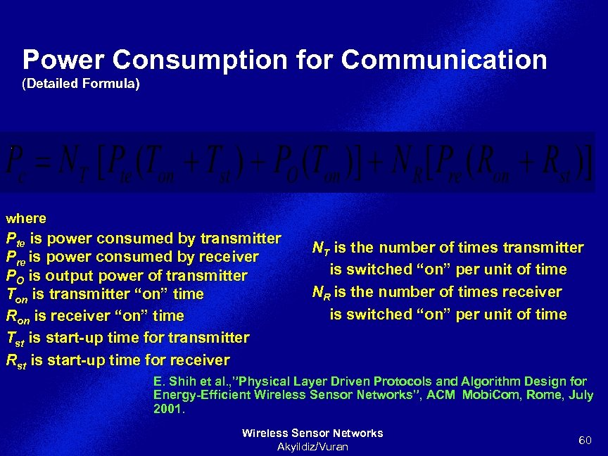 Power Consumption for Communication (Detailed Formula) where Pte is power consumed by transmitter Pre