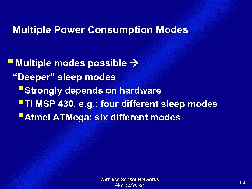 """Multiple Power Consumption Modes § Multiple modes possible """"Deeper"""" sleep modes §Strongly depends on"""