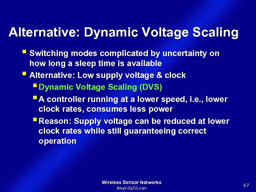 Alternative: Dynamic Voltage Scaling § Switching modes complicated by uncertainty on how long a
