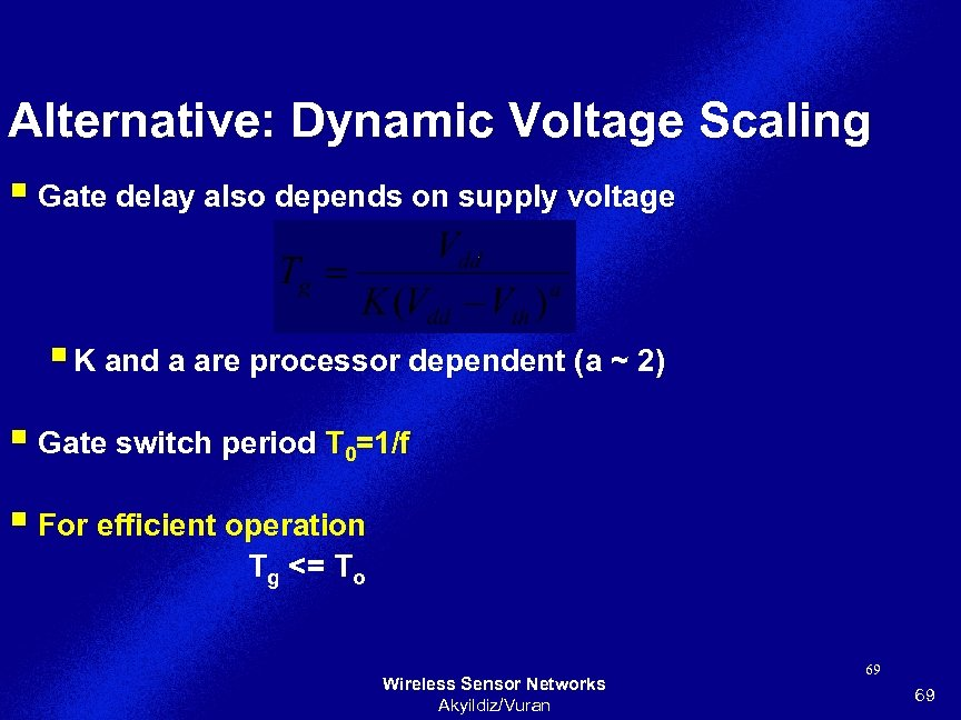 Alternative: Dynamic Voltage Scaling § Gate delay also depends on supply voltage § K