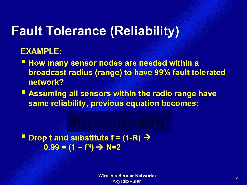 Fault Tolerance (Reliability) EXAMPLE: § How many sensor nodes are needed within a broadcast