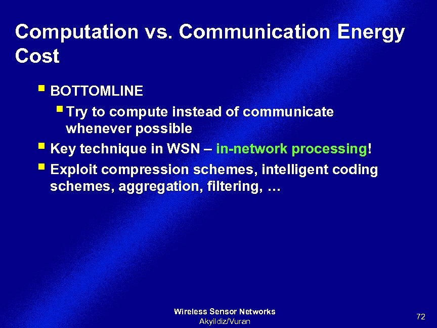 Computation vs. Communication Energy Cost § BOTTOMLINE § Try to compute instead of communicate