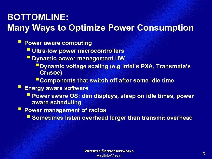 BOTTOMLINE: Many Ways to Optimize Power Consumption § Power aware computing § Ultra-low power