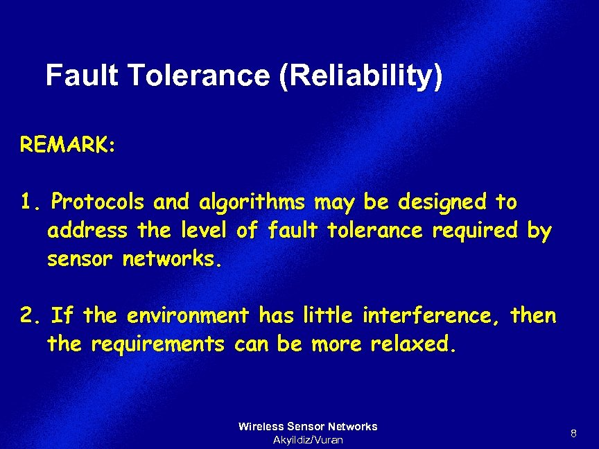 Fault Tolerance (Reliability) REMARK: 1. Protocols and algorithms may be designed to address the