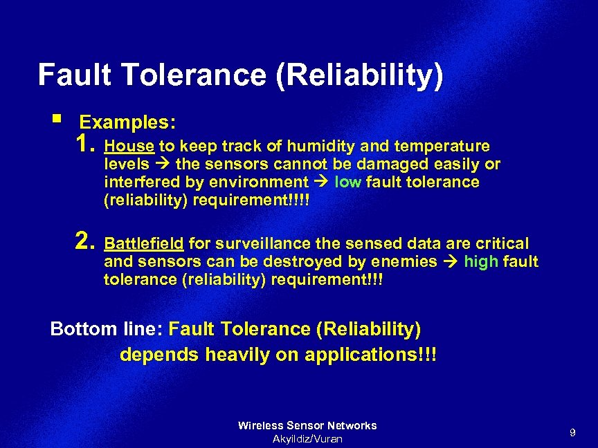 Fault Tolerance (Reliability) § Examples: 1. House to keep track of humidity and temperature
