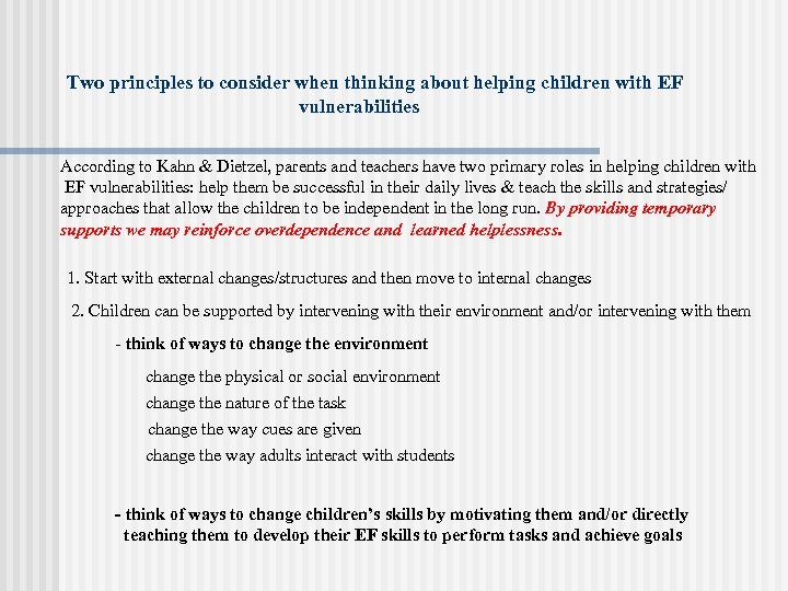 Two principles to consider when thinking about helping children with EF vulnerabilities According to