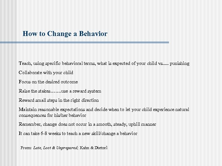 How to Change a Behavior Teach, using specific behavioral terms, what is expected of