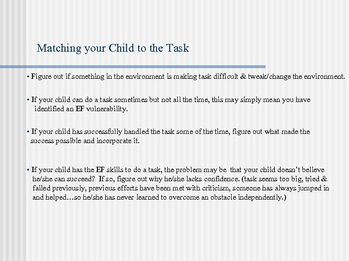 Matching your Child to the Task • Figure out if something in the environment