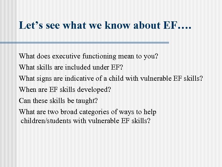 Let's see what we know about EF…. What does executive functioning mean to you?