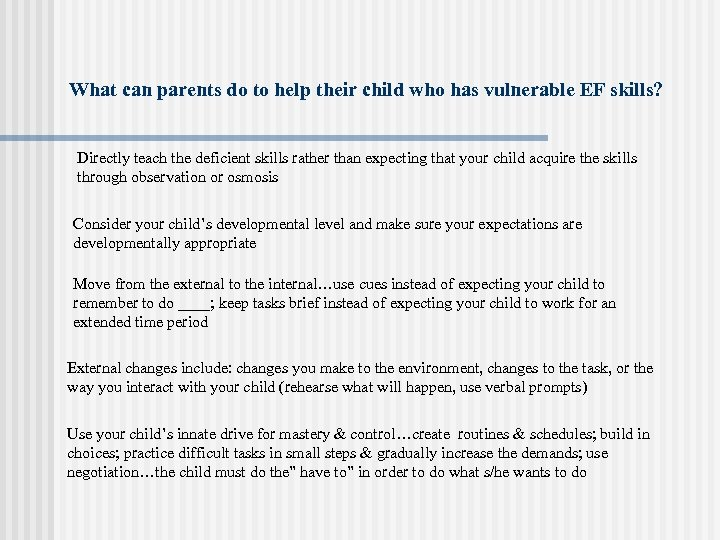 What can parents do to help their child who has vulnerable EF skills? Directly
