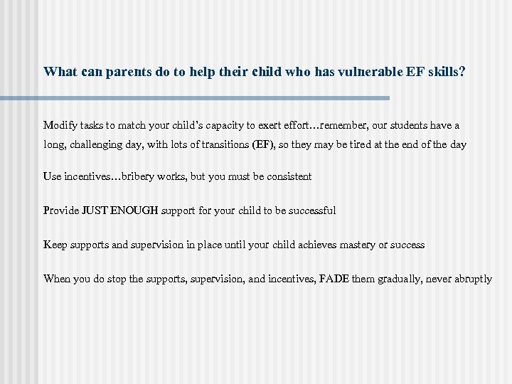 What can parents do to help their child who has vulnerable EF skills? Modify
