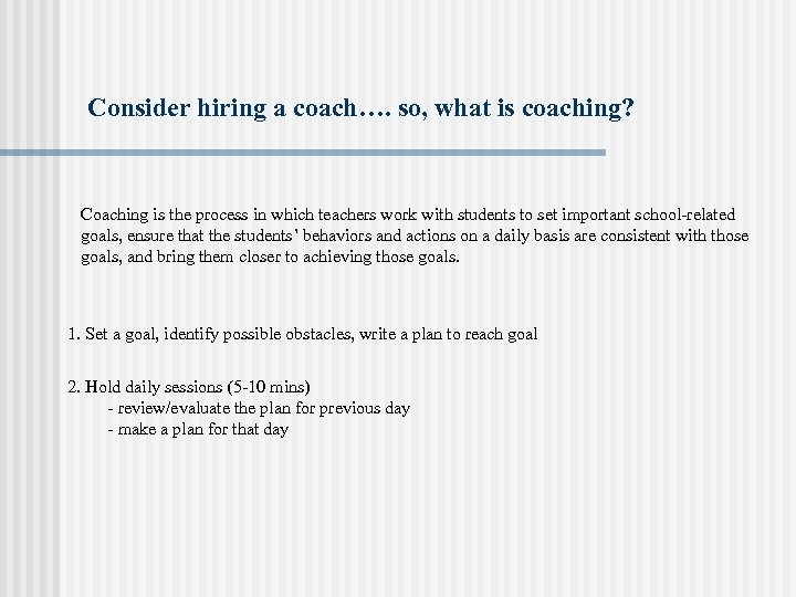 Consider hiring a coach…. so, what is coaching? Coaching is the process in which