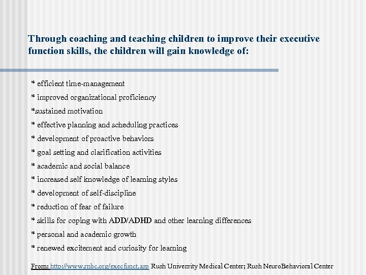Through coaching and teaching children to improve their executive function skills, the children will