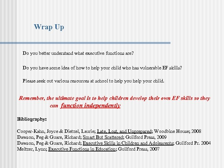 Wrap Up Do you better understand what executive functions are? Do you have some