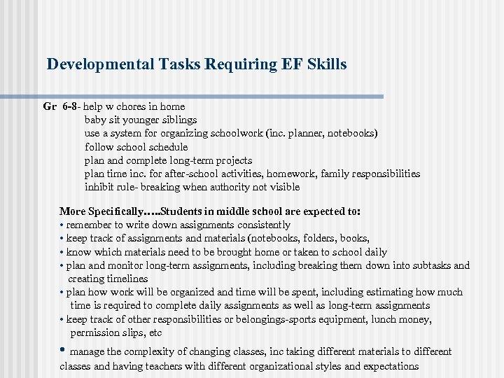 Developmental Tasks Requiring EF Skills Gr 6 -8 - help w chores in home