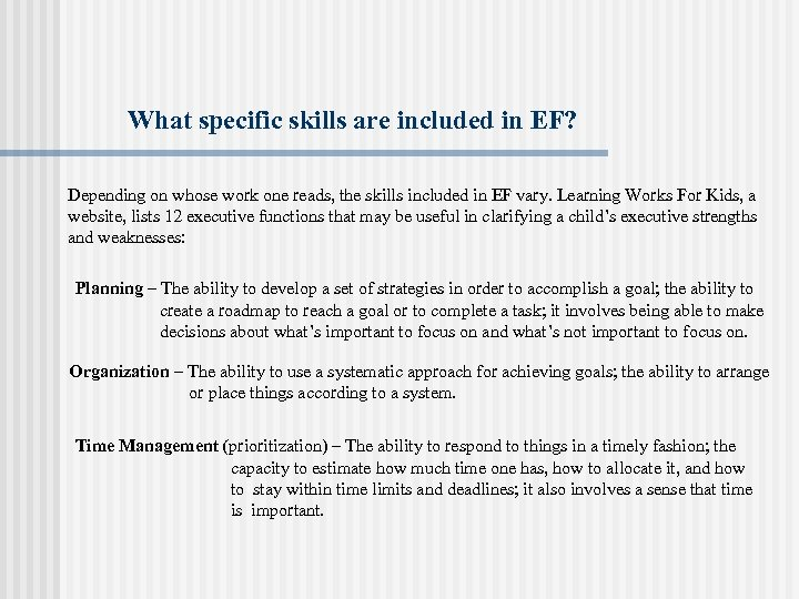 What specific skills are included in EF? Depending on whose work one reads, the