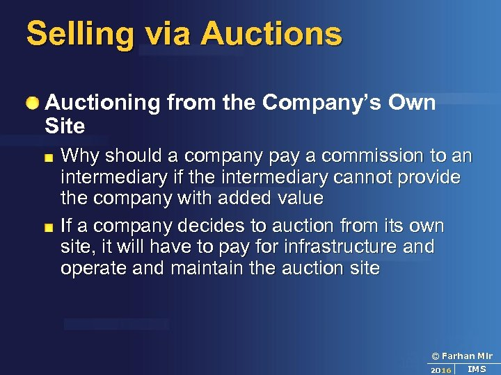 Selling via Auctions Auctioning from the Company's Own Site Why should a company pay