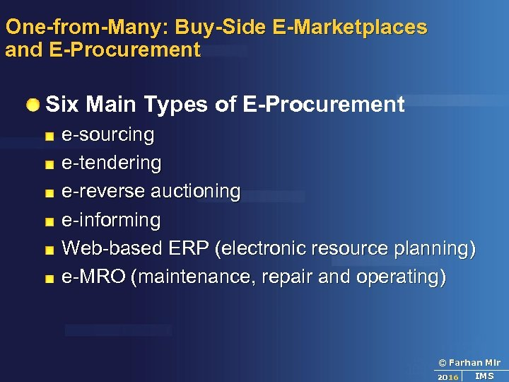 One-from-Many: Buy-Side E-Marketplaces and E-Procurement Six Main Types of E-Procurement e-sourcing e-tendering e-reverse auctioning